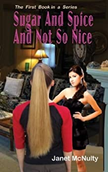 Sugar And Spice And Not So Nice (A Mellow Summers Paranormal MysterySeries Book 1) by [McNulty, Janet]