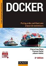 Docker - Pratique des architectures à base de conteneurs - 2e éd. de Pierre-Yves Cloux