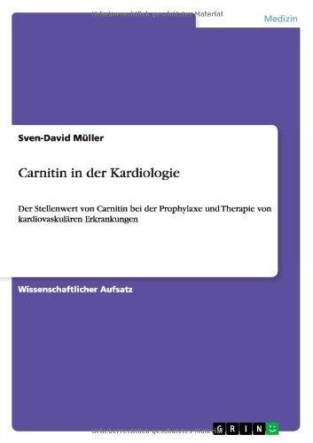 Carnitin in der Kardiologie: Der Stellenwert von Carnitin bei der Prophylaxe und Therapie von kardiovaskulären Erkrankungen by Sven-David Müller (2013-09-30)