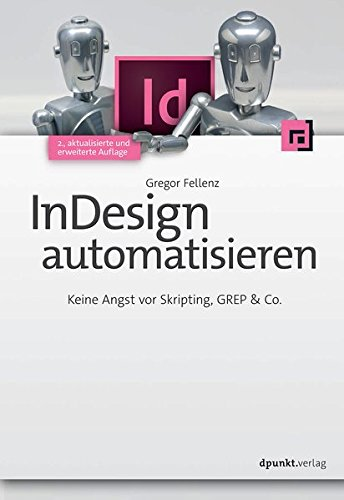InDesign automatisieren: Keine Angst vor Skripting, GREP & Co. Buch-Cover