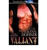 [Valiant] [by: Laurann Dohner]