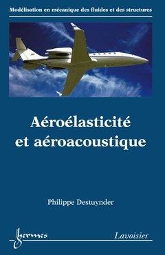 Aéroélasticité et aéroacoustique par Philippe Destuynder