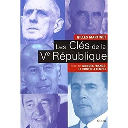Les Clés de la Ve République, suivi de Mendès France : Le contre-exemple
