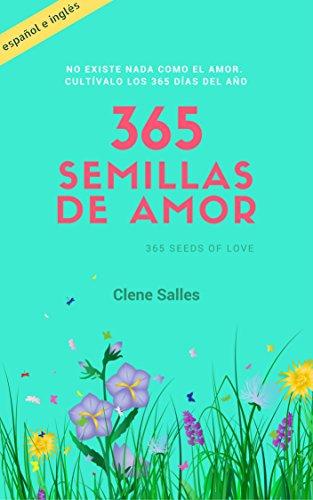 365 Semillas de Amor: 365 Seeds of Love