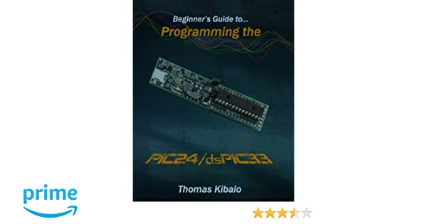beginner s guide to programming the pic24 dspic33 using the rh amazon co uk Fox News Programming Guide Comcast Program Guide