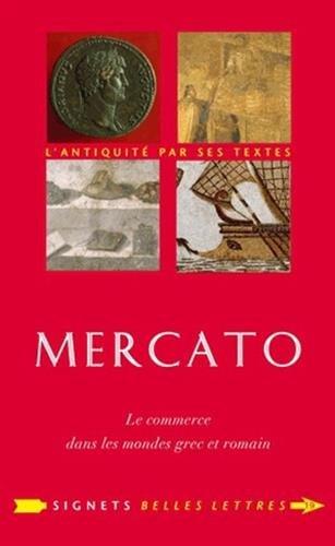 Mercato: Le Commerce dans les mondes grec et romain