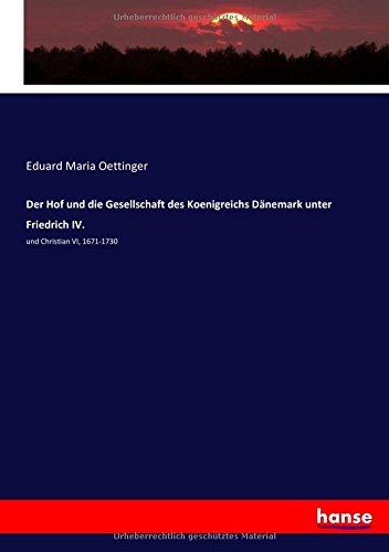 der-hof-und-die-gesellschaft-des-koenigreichs-dnemark-unter-friedrich-iv-und-christian-vi-1671-1730