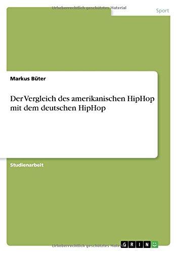 Der Vergleich des amerikanischen HipHop mit dem deutschen HipHop