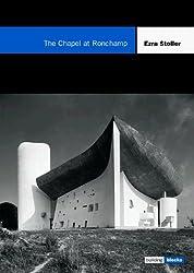 The Chapel at Ronchamp: Building Blocks Series (Building Block Series) by Ezra Stoller (1999-07-01)