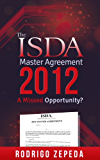 The ISDA Master Agreement 2012: A Missed Opportunity? (English Edition)