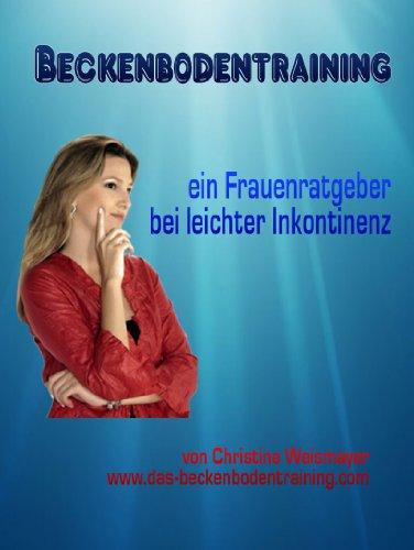Beckenbodentraining - Frauenratgeber bei leichter Inkontinenz