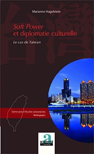 Soft power et diplomatie culturelle : le cas de Taiwan