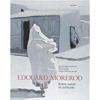 Edouard Morerod: Entre soleil et solitude