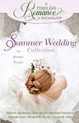 A Timeless Romance Anthology: Summer Wedding Collection by Melanie Jacobson (2014-03-26)