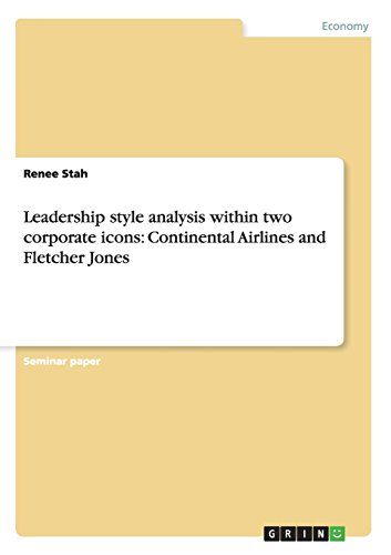 leadership-style-analysis-within-two-corporate-icons-continental-airlines-and-fletcher-jones