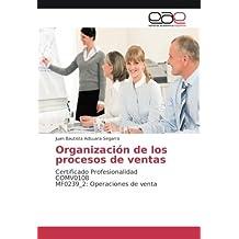 Organización de los procesos de ventas: Certificado Profesionalidad COMV0108 MF0239_2: Operaciones de venta