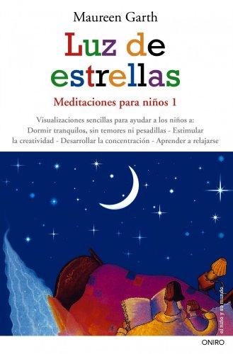 Luz de estrellas: Meditaciones para niños 1 (El Niño y su Mundo) por Maureen Garth
