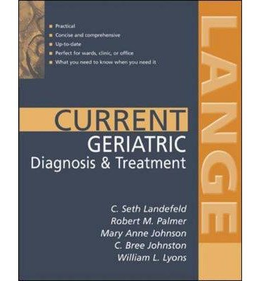 [(Current Geriatric Diagnosis and Treatment)] [Author: Robert Palmer] published on (April, 2004)