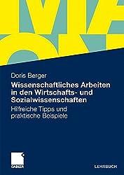 Wissenschaftliches Arbeiten in den Wirtschafts- und Sozialwissenschaften: Hilfreiche Tipps und praktische Beispiele