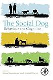 The Social Dog: Behavior and Cognition by Juliane Kaminski (2014-05-20)