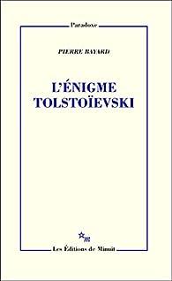 L'énigme Tolstoïevski par Pierre Bayard
