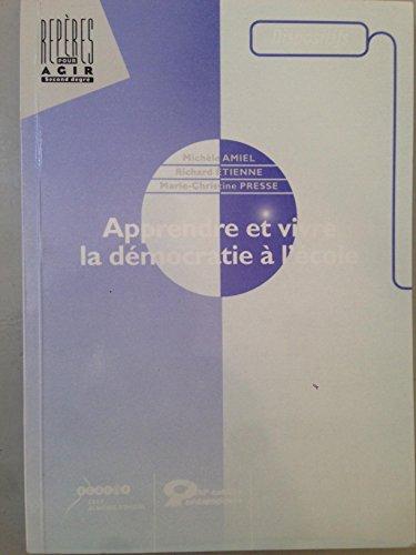 Apprendre et vivre la démocratie à l'école (Repères pour agir, second degré. Dispositifs) par Michèle Amiel