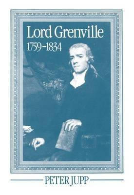 [Lord Grenville, 1759-1834] (By: Peter Jupp) [published: December, 1985]