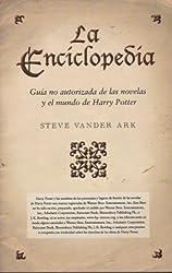 La Enciclopedia: Guia No Autorizada De Las Novelas Y El Mundo De Harry Potter by STEVE VANDER ARK (2014-08-02)