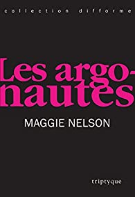 Les argonautes par Maggie Nelson