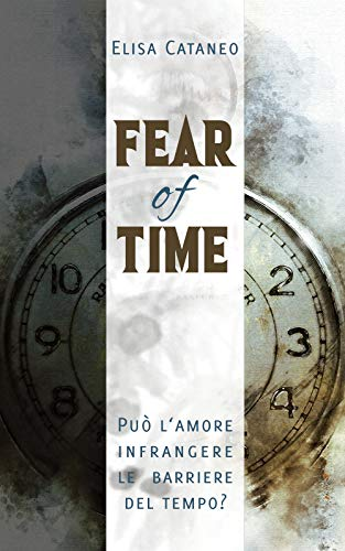 Fear Of Time (Italian Edition) - Elisa Amore