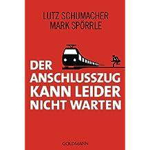 Der Anschlusszug kann leider nicht warten (German Edition)