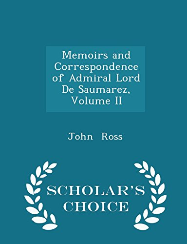 Memoirs and Correspondence of Admiral Lord De Saumarez, Volume II - Scholar's Choice Edition