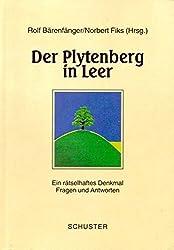 Der Plytenberg in Leer. Ein rätselhaftes Denkmal. Fragen und Antworten