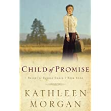 Child of Promise (Brides of Culdee Creek, Book 4) by Kathleen Morgan (2002-03-01)