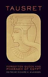 Tausret: Forgotten Queen and Pharaoh of Egypt