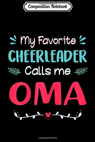 Composition Notebook: Womens My Favorite Cheerleader Calls Me Oma Cheerleading  Journal/Notebook Blank Lined Ruled 6x9 100 Pages