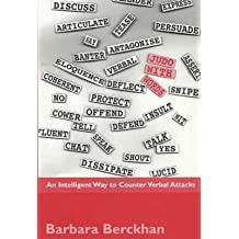 [Judo with Words: An Intelligent Way to Counter Verbal Attacks] (By: Barbara Berckhan) [published: January, 2001]