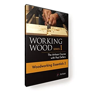 Working Wood Series 1: The Artisan Course with Paul Sellers. WOODWORKING ESSENTIALS 2