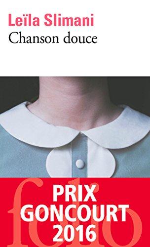 Chanson douce - Prix Goncourt 2016 (FRANÇAIS) par Leïla Slimani