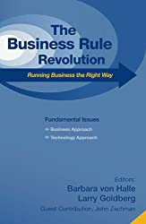 The Business Rule Revolution: Running Business the Right Way (English Edition)