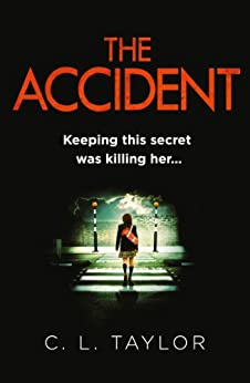 The Accident: A gripping psychological thriller with a shocking twist by [Taylor, C.L.]