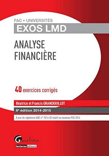 Analyse financière 2014-2015 : 40 exercices corrigés par Béatrice Grandguillot, Francis Grandguillot