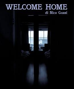 Welcome Home di [Guzzi, Nico]