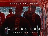 Take Us Home: Leeds United - Season 1 (4K UHD)