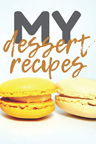 My Dessert Recipes: Blank recipes book, 100 pages to fill with your own desserts Brownies Muffin Pan
