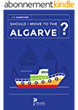 Should I move to the Algarve? (Good life shorts Book 2) (English Edition)