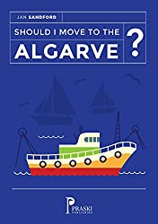 Should I move to the Algarve? (Good life shorts Book 2)