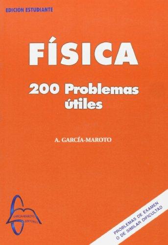 Fisica - 200 problemas utiles por Antonio Garcia Maroto