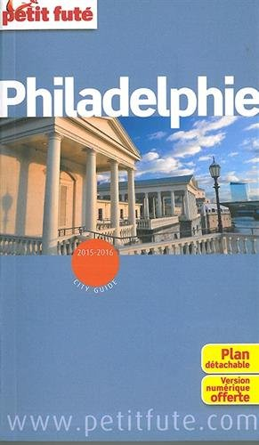 Guide Philadelphie 2015 Petit Futé