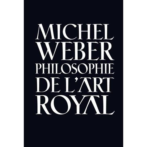 Petite philosophie de l'art royal : Analyse de l'alchimie franc-maçonne